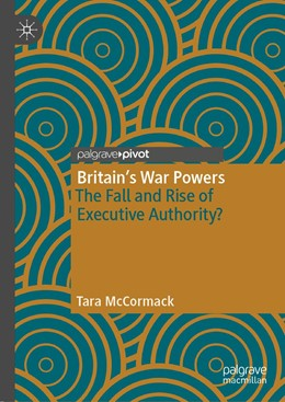 Abbildung von McCormack | Britain's War Powers | 2019 | The Fall and Rise of Executive...
