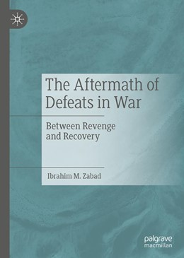 Abbildung von Zabad   The Aftermath of Defeats in War   2019   Between Revenge and Recovery