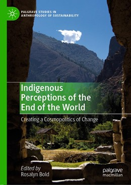 Abbildung von Bold   Indigenous Perceptions of the End of the World   2019   Creating a Cosmopolitics of Ch...