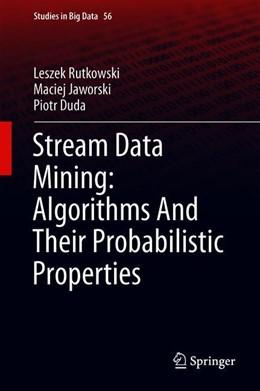 Abbildung von Rutkowski / Jaworski | Stream Data Mining: Algorithms and Their Probabilistic Properties | 1. Auflage | 2019 | beck-shop.de