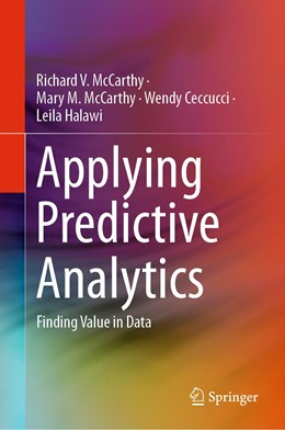 Abbildung von McCarthy / Mccarthy / Ceccucci | Applying Predictive Analytics | 2019 | Finding Value in Data