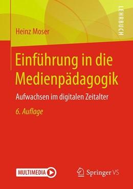 Abbildung von Moser | Einführung in die Medienpädagogik | 6., überarbeitete und aktualisierte Aufl. 2019 | 2019 | Aufwachsen im digitalen Zeital...