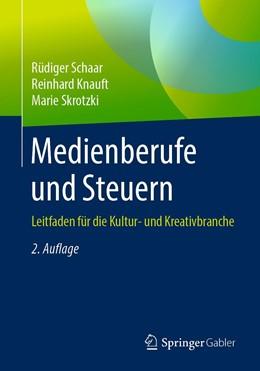 Abbildung von Schaar / Knauft / Skrotzki | Medienberufe und Steuern | 2. Aufl. 2019. 2. Aufl. 2019 | 2019 | Leitfaden für die Kultur- und ...