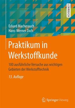 Abbildung von Macherauch / Zoch | Praktikum in Werkstoffkunde | 13. Auflage | 2019 | beck-shop.de
