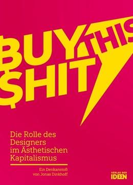 Abbildung von Dinkhoff | BUY THIS SHIT | 1. Auflage | 2019 | beck-shop.de