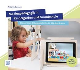 Abbildung von Bostelmann | Medienpädagogik in Kindergarten und Grundschule | 2019 | 23 Ideen für die Bildungsarbei...