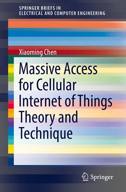 Abbildung von Chen | Massive Access for Cellular Internet of Things Theory and Technique | 2019