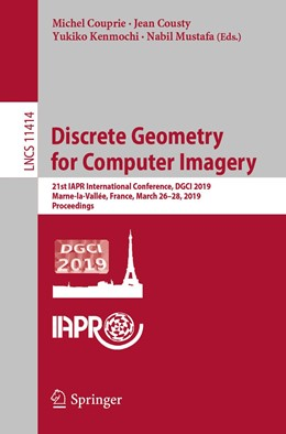 Abbildung von Couprie / Cousty / Kenmochi / Mustafa | Discrete Geometry for Computer Imagery | 1st ed. 2019 | 2019