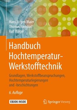 Abbildung von Maier / Niendorf | Handbuch Hochtemperatur-Werkstofftechnik | 6. Auflage | 2019 | beck-shop.de