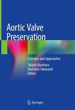 Abbildung von Kunihara / Takanashi | Aortic Valve Preservation | 1. Auflage | 2019 | beck-shop.de