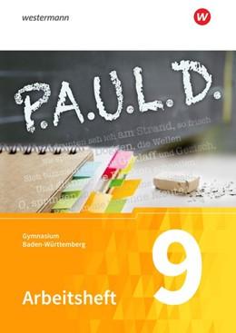 Abbildung von P.A.U.L. D. (Paul) 9. Arbeitsheft. Gymnasien. Baden-Württemberg u.a.   1. Auflage   2019   beck-shop.de