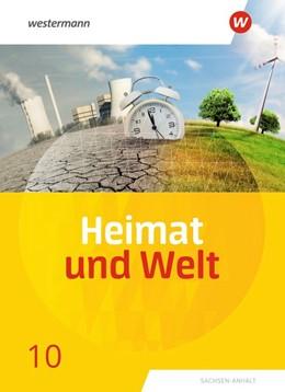 Abbildung von Heimat und Welt 10. Schülerband. Sachsen-Anhalt | 1. Auflage | 2019 | beck-shop.de