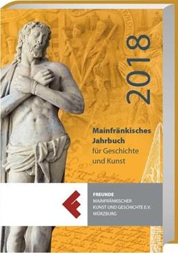 Abbildung von Mainfränkisches Jahrbuch für Geschichte und Kunst 2018 | 2018 | Band 70