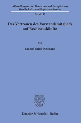 Abbildung von Diekmann | Das Vertrauen des Vorstandsmitglieds auf Rechtsauskünfte | 1. Auflage | 2019 | beck-shop.de