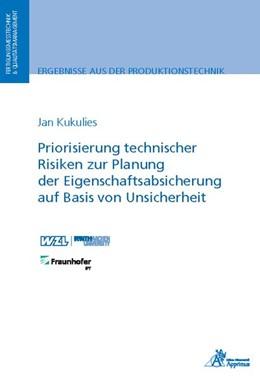 Abbildung von Kukulies | Priorisierung technischer Risiken zur Planung der Eigenschaftsabsicherung auf Basis von Unsicherheit | 1. Auflage | 2019 | beck-shop.de