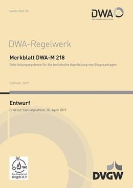 Abbildung von Merkblatt DWA-M 218 Rohrleitungssysteme für die technische Ausrüstung von Biogasanlagen (Entwurf) | 1. Auflage | 2019 | beck-shop.de