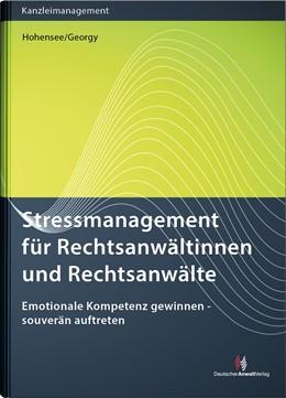 Abbildung von Hohensee / Georgy | Stressmanagement für Rechtsanwältinnen und Rechtsanwälte | 2019 | Emotionale Kompetenz gewinnen ...