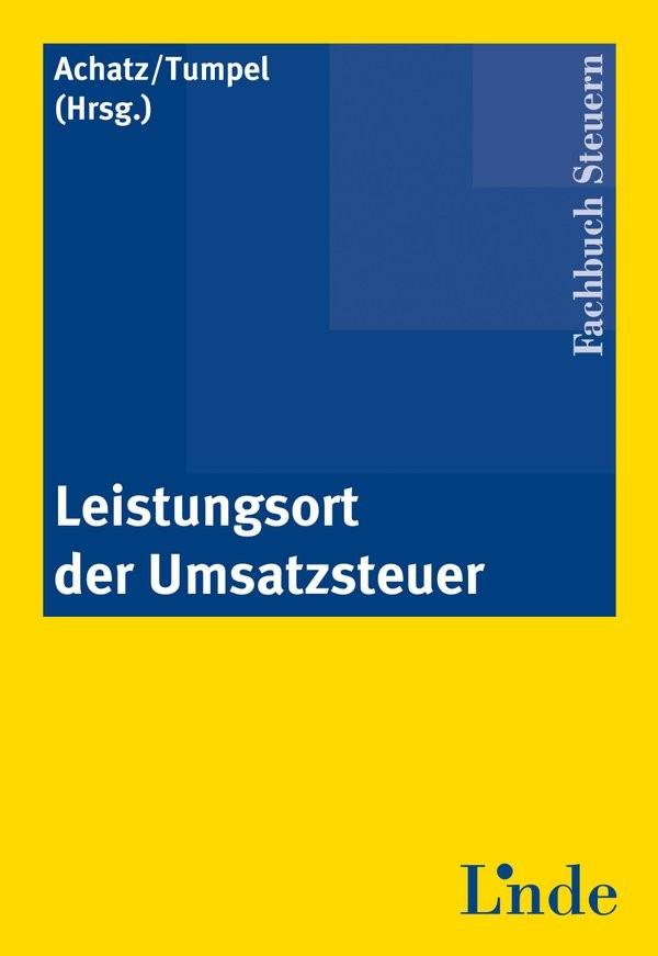 Leistungsort der Umsatzsteuer | Achatz / Tumpel | 2009, 2010 | Buch (Cover)