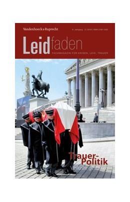 Abbildung von Metz / Geldmacher / Musiol | Trauerpolitik - Verluste gestalten | 2019 | Leidfaden 2019, Heft 3