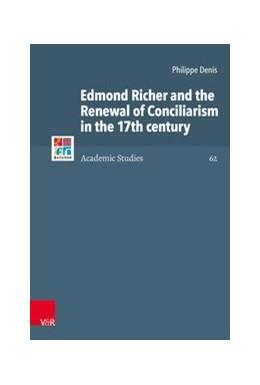 Abbildung von Denis   Edmond Richer and the Renewal of Conciliarism in the 17th century   1. Auflage   2019   beck-shop.de