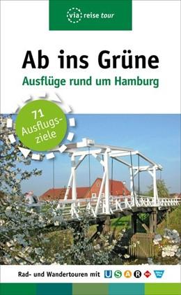 Abbildung von Schrader | Ab ins Grüne - Ausflüge rund um Hamburg | 9. Auflage | 2019
