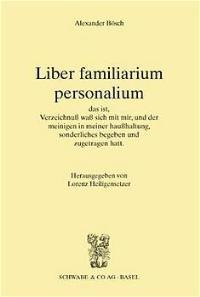 Abbildung von Bösch | Liber familiarium personalium. das ist Verzeichnuß, waß sich mit mir, und der meinigen in meiner haußhaltung, sonderliches begeben und zugetragen hatt | 2001