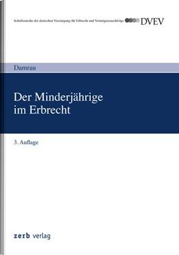 Abbildung von Damrau | Der Minderjährige im Erbrecht | 3., aktualisierte und erweiterte Auflage | 2019