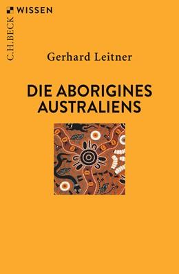 Abbildung von Leitner, Gerhard | Die Aborigines Australiens | 3., überarbeitete Auflage | 2019 | 2389