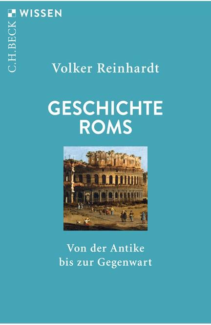 Cover: Volker Reinhardt, Geschichte Roms