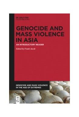 Abbildung von Jacob | Genocide and Mass Violence in Asia | 1. Auflage | 2019 | beck-shop.de