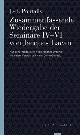 Abbildung von Pontalis / Gondek / Widmer | Zusammenfassende Wiedergabe der Seminare IV-VI von Jacques Lacan | 2019
