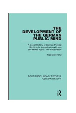 Abbildung von Hertz | The Development of the German Public Mind | 2019 | Volume 1 A Social History of G... | 20