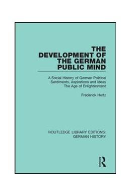 Abbildung von Hertz | The Development of the German Public Mind | 1. Auflage | 2019 | 21 | beck-shop.de