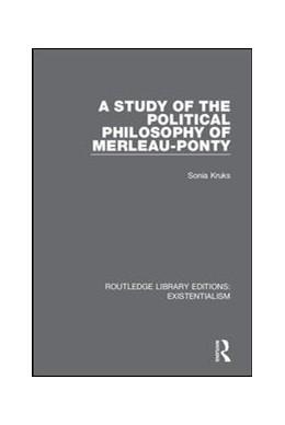 Abbildung von Kruks | A Study of the Political Philosophy of Merleau-Ponty | 1. Auflage | 2019 | 10 | beck-shop.de