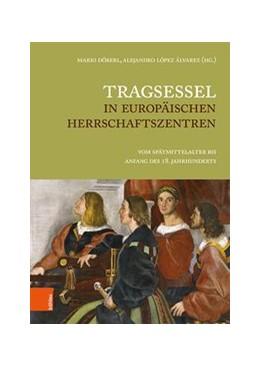 Abbildung von Döberl / López Álvarez | Tragsessel in europäischen Herrschaftszentren | 1. Auflage | 2020 | beck-shop.de
