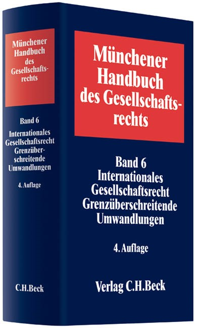 Münchener Handbuch des Gesellschaftsrechts, Band 6: Internationales Gesellschaftsrecht, Grenzüberschreitende Umwandlungen | Buch (Cover)