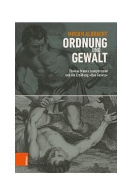 Abbildung von Albracht   Ordnung und Gewalt   1. Auflage   2019   Thomas Manns Josephroman und d...