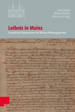 Abbildung von Dingel / Kempe / Li   Leibniz in Mainz   1. Auflage 2019   2019   Europäische Dimensionen der Ma...   Band 126
