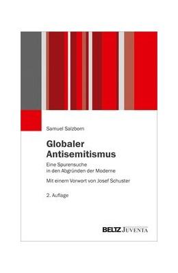 Abbildung von Salzborn | Globaler Antisemitismus | 2., überarbeitete und ergänzte Aufl. | 2020 | Eine Spurensuche in den Abgrün...