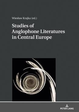 Abbildung von Krajka | Studies of Anglophone Literatures in Central Europe | 2019