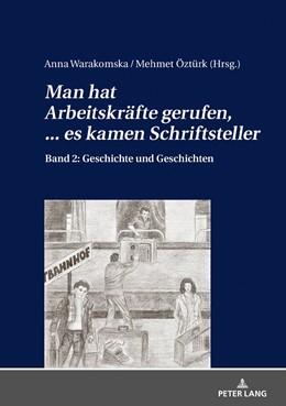 Abbildung von Warakomska / Öztürk | «Man hat Arbeitskräfte gerufen, ... es kamen Schriftsteller» | 1. Auflage | 2019 | beck-shop.de