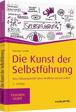 Abbildung von Drath | Die Kunst der Selbstführung | 2. Auflage | 2019 | Was Führungskräfte über Resili... | 298