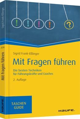 Abbildung von Frank-Eßlinger   Mit Fragen führen   2. Auflage   2019   306   beck-shop.de