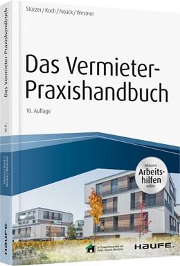 Abbildung von Stürzer / Koch / Noack / Westner | Das Vermieter-Praxishandbuch | 10. Auflage | 2019