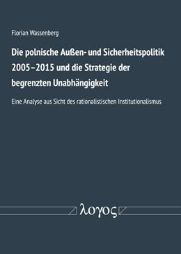 Abbildung von Wassenberg | Polnische Außen- und Sicherheitspolitik 2005-2015 und die Strategie der begrenzten Unabhängigkeit | 1. Auflage | 2019 | beck-shop.de