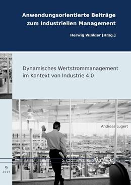 Abbildung von Lugert | Dynamisches Wertstrommanagement im Kontext von Industrie 4.0 | 1. Auflage | 2019 | 9 | beck-shop.de