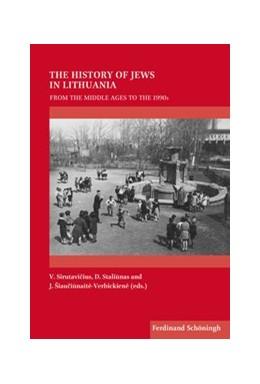 Abbildung von Sirutavicius / Staliunas | The History of Jews in Lithuania | 1. Auflage | 2019 | 44 | beck-shop.de