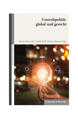 Abbildung von Dabrowski / Wolf | Umweltpolitik: global und gerecht | 1. Auflage | 2019 | beck-shop.de