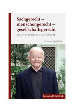 Abbildung von Spieß | Sachgerecht - menschengerecht - gesellschaftsgerecht | 1. Auflage | 2019 | beck-shop.de