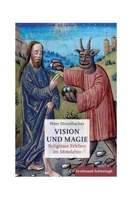 Abbildung von Dinzelbacher | Vision und Magie | 1. Auflage | 2019 | beck-shop.de